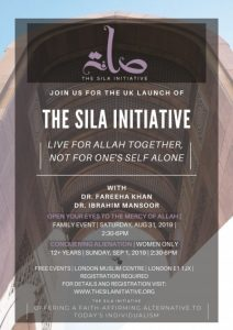 Dr. Fareeha Khan and Dr. Ibrahim Mansoor Live for Allah Together, Not for One's Self Alone  The UK Launch of the Sila Initiative London, UK,  August 31, 2019 – September 1, 2019