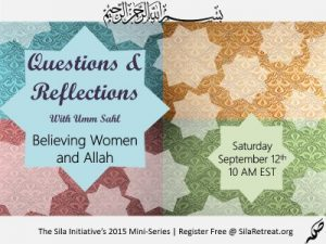 Ustadha Umm Sahl Questions & Reflections  Online Web Seminar Series 2015