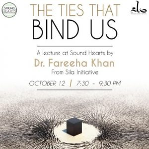 Dr. Fareeha Khan The Ties That Bind Us  Sound Hearts, 13791 Roswell Ave #D, Chino, CA Saturday, October 12, 2019